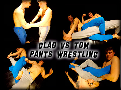 Glad vs Tom Pants Wrestling
