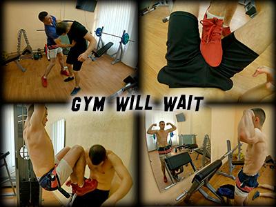 Gym Will Wait